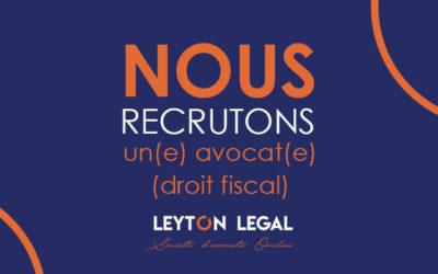 Leyton Legal recherche un(e) avocat(e) en droit fiscal